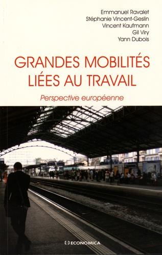 Emmanuel Ravalet et Stéphanie Vincent-Geslin - Grandes mobilités liées au travail - Perspective européenne.