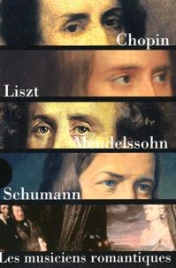 Emmanuel Reibel et Brigitte François-Sappey - La génération 1810 Coffret 5 volumes : Frédéric Chopin. Franz Liszt. Félix Mendelssohn. Robert Schumann. Les musiciens romantiques.