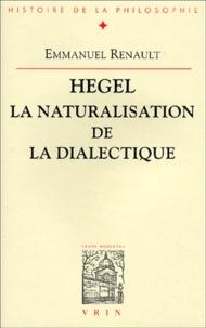 Hegel, la naturalisation de la dialectique - Emmanuel Renault | Showmesound.org