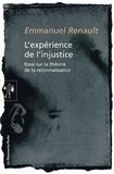 Emmanuel Renault - L'expérience de l'injustice - Essai sur la théorie de la reconnaissance.