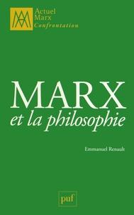Emmanuel Renault - Marx et la philosophie.