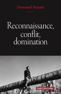 Emmanuel Renault - Reconnaissance, conflit, domination.