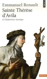 Sainte Thérèse d'Avila- Et l'Expérience mystique - Emmanuel Renault |