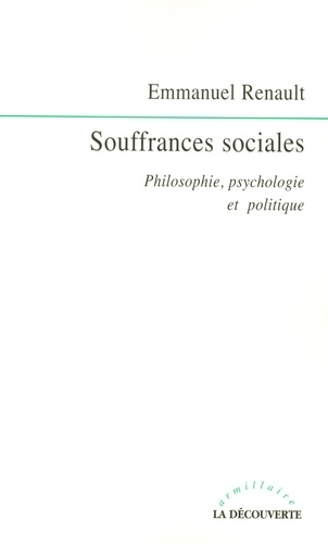 Souffrances sociales. Philosophie, psychologie et politique