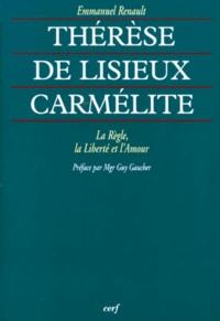 Lemememonde.fr THERESE DE LISIEUX CARMELITE. La Règle, la Liberté et l'Amour Image