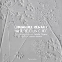 Emmanuel Renaut - Nature d'un chef.