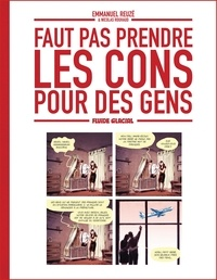 Emmanuel Reuzé et Nicolas Rouhaud - Faut pas prendre les cons pour des gens Tome 1 : .