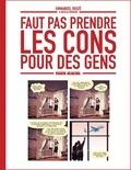 Emmanuel Reuzé et Nicolas Rouhaud - Faut pas prendre les cons pour des gens.