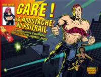 Emmanuel Reuzé - Gare ! - La moustache au poitrail.
