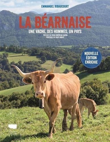 Emmanuel Ribaucourt - La Béarnaise - Une vache, des hommes, un pays.