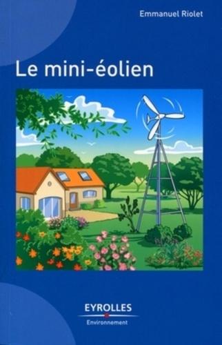 Emmanuel Riolet - Le mini-éolien.