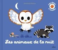 Emmanuel Ristord et Pascale Hédelin - Les animaux de la nuit.