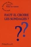 Emmanuel Rivière et Nicolas Hubé - Faut-il croire les sondages ?.