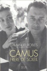 Emmanuel Roblès - Camus, frère de soleil.