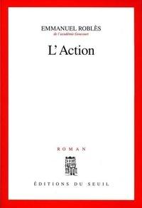 Emmanuel Roblès - L'action.