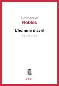 Emmanuel Roblès - L'HOMME D'AVRIL.