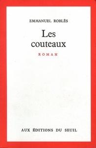 Emmanuel Roblès - Les couteaux.