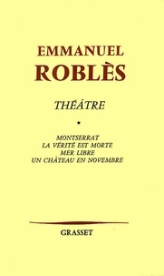 Emmanuel Roblès - Théâtre, tome 1.