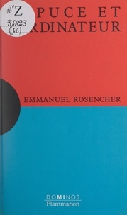 Emmanuel Rosencher et  Fractale - La puce et l'ordinateur - Un exposé pour comprendre, un essai pour réfléchir.