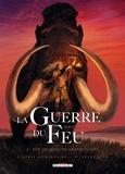 Emmanuel Roudier - La guerre du feu Tome 2 : Sur les rives du grand fleuve.