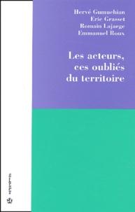 Emmanuel Roux et Hervé Gumuchian - Les acteurs, ces oubliés du territoire.