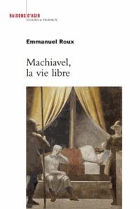Machiavel, la vie libre.pdf