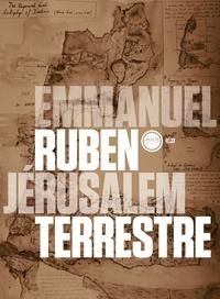 Emmanuel Ruben - Jérusalem terrestre.