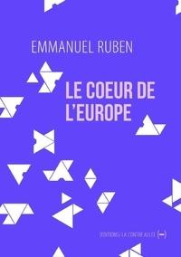 Emmanuel Ruben - Le coeur de l'Europe.