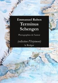 Emmanuel Ruben - Terminus Schengen.