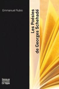 Emmanuel Rubio - Les Poésies de Georges Schéhadé.
