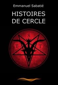 Emmanuel Sabatié - Histoires de cercle.