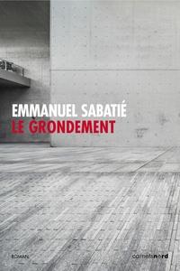 Emmanuel Sabatié - Le grondement.