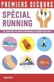 Emmanuel Sanna - Premiers secours spécial running - Le livre qui va vous apprendre à sauver des vies.