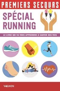 Emmanuel Sanna et Lorenzo Timon - Premiers Secours - Spécial running - Le livre qui va vous apprendre à sauver des vies.