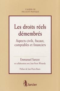 Emmanuel Sanzot - Les droits réels démembrés - Aspects civils, fiscaux, comptables et financiers.