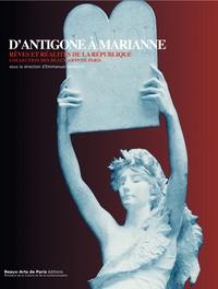 Emmanuel Schwartz - D'Antigone à Marianne - Rêves et réalités de la République, collection des Beaux-Arts de Paris.
