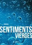 Emmanuel - Sentiments vierges - Témoignage d'un amour véritable.