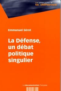 Emmanuel Sérot - la défense, un débat politique singulier.