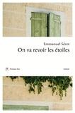 Emmanuel Sérot - On va revoir les étoiles.