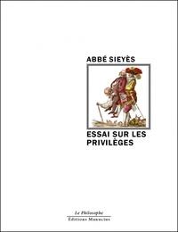Emmanuel Sieyès - Essai sur les privilèges.