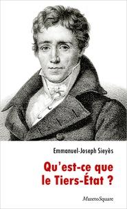 Emmanuel Sieyès - Qu'est-ce que le Tiers-Etat ?.
