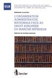 Emmanuel Slautsky - L'organisation administrative nationale face au droit européen du marché intérieur.