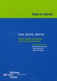 Emmanuël Souchier et Yves Jeanneret - Lire, écrire, récrire - Objets, signes et pratiques des médias informatisés.