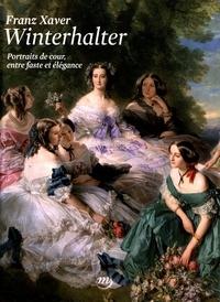 Emmanuel Starcky et Tilmann Von Stockhausen - Franz Xaver Winterhalter (1805-1873) - Portraits de cour, entre faste et élégance.