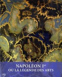 Emmanuel Starcky et Andrzej Rottermund - Napoléon Ier ou la légende des arts 1800-1815.