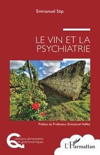 Emmanuel Stip - Le vin et la psychiatrie.