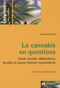 Emmanuel Streel - Le cannabis en questions - Santé mentale, dépendance, fertilité et autres thèmes reconsidérés.