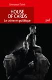 Emmanuel Taïeb - House of Cards - Le crime en politique.