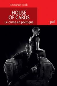 Emmanuel Taïeb - House of Cards - Le crime en politique.