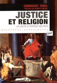 Emmanuel Tawil - Justice et religion - La laïcité à l'épreuve des faits.